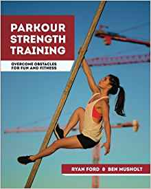 Parkour Strength Training by Ryan Ford Review